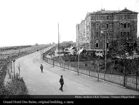 Hotel Des Bains 1900 Venice Lido Historic Hotels Of The World Then Now