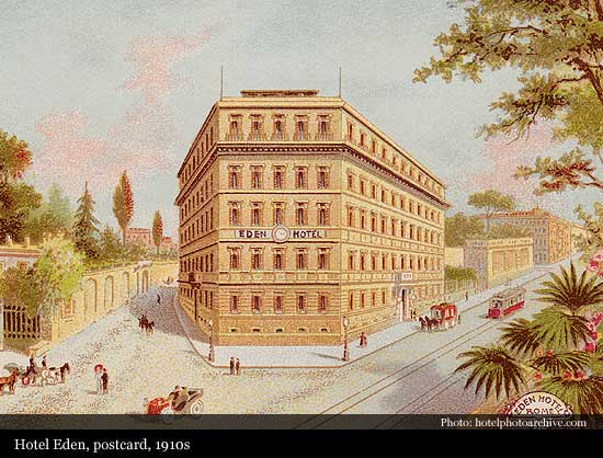 Hotel Eden 1889 Rome Historic Hotels Of The World Then Now