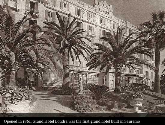 Grand Hotel Londra 1861 Sanremo Historic Hotels Of The World Then Now