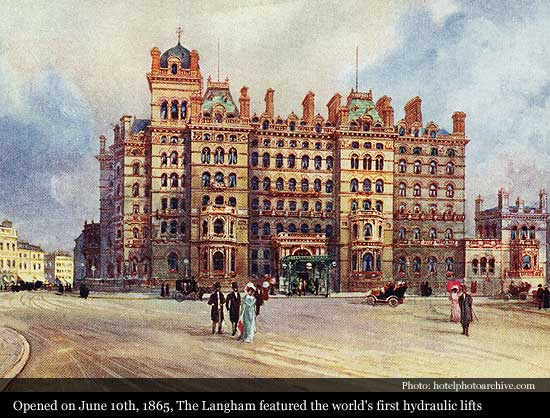 The Langham London 1865 Historic Hotels Of World Then Now